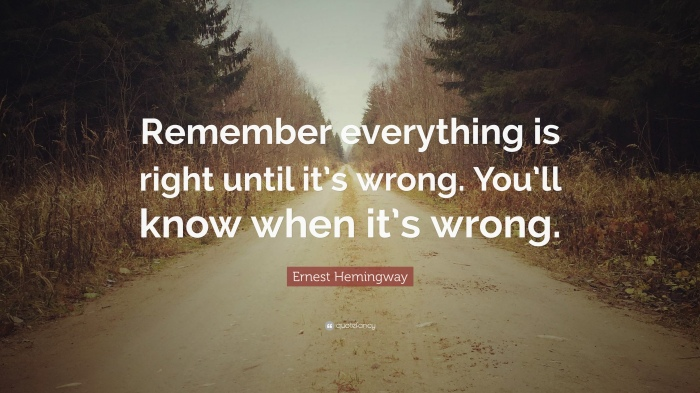 1956951-Ernest-Hemingway-Quote-Remember-everything-is-right-until-it-s